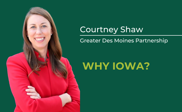 Courtney Shaw of the Greater Des Moines Partnership on Why Choose Iowa